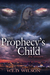 The Prophecy's Child: The Unseen