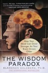 The Wisdom Paradox: How Your Mind Can Grow Stronger As Your Brain Grows Older