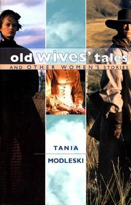 Old Wives' Tales and Other Women's Stories