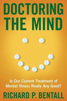 Doctoring the Mind by Richard P. Bentall