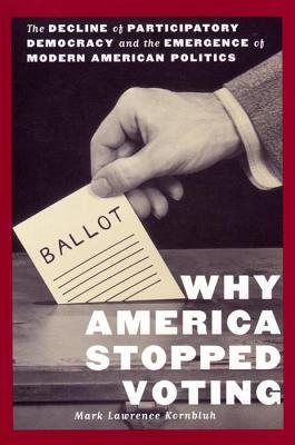 Why America Stopped Voting by Mark Kornbluh