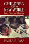 Children of a New World: Culture, Society, and Globalization