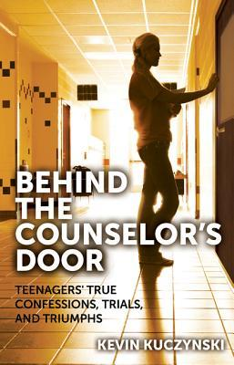 Behind the Counselor's Door by Kevin Kuzcynski
