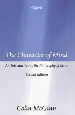 The Character of Mind by Colin McGinn