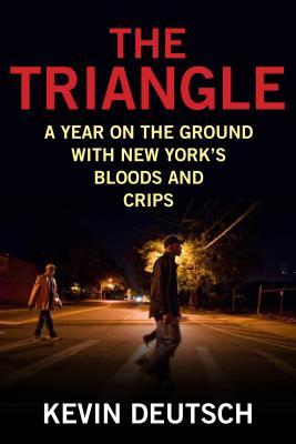 The Triangle: A Year on the Ground with New York's Bloods and Crips