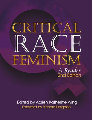 Critical Race Feminism by Adrien Katherine Wing