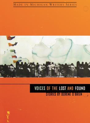 Voices of the Lost and Found by Dorene Obrien
