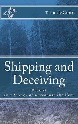 Shipping and Deceiving by Tina deCoux