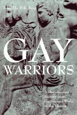 Gay Warriors: A Documentary History from the Ancient World to the Present