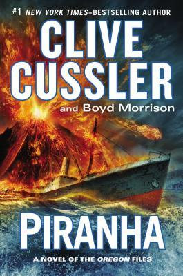 Piranha (The Oregon Files #10)  - Clive Cussler, Boyd Morrison