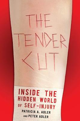 The Tender Cut by Patricia A. Adler