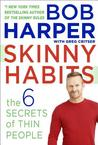 Skinny Habits: The Six Secrets of Thin People