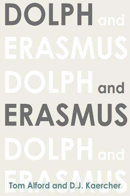 Dolph and Erasmus by Tom Alford