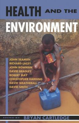 Health and the Environment: The Linacre Lectures 1992-3