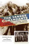The Yankee Comandante: Love and Death in the Cuban Revolution