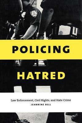 Policing Hatred by Jeannine Bell