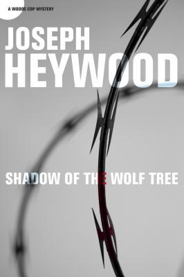 Shadow of the Wolf Tree by Joseph Heywood