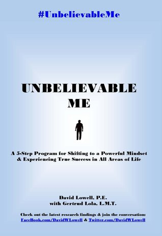 Unbelievable Me by David Lowell