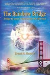 The Rainbow Bridge by Brent N. Hunter