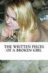 The Written Pieces of a Broken Girl by Lone Gypsy
