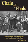 Chain of Fools: Silent Comedy and Its Legacies from Nickelodeons to YouTube