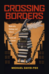 Crossing Borders: Modernity, Ideology, and Culture in Russia and the Soviet Union