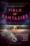 Field of Fantasies: A Collection of Supernatural Baseball Stories