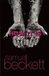 How it Is by Samuel Beckett