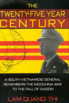 The Twenty-five Year Century: A South Vietnamese General Remembers the Indochina War to the Fall of Saigon