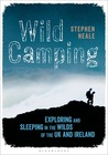 Wild Camping: A guide to wild camping and foraging in Britain and Ireland