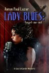 Lady Blues: Forget-Me-Not: A Gus Legarde Mystery