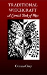 Traditional Witchcraft - A Cornish Book of Ways