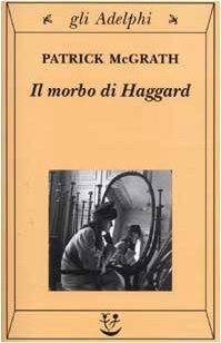 Il morbo di Haggard by Patrick McGrath