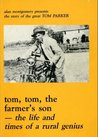 Tom, Tom, the Farmer's Son: The Life and Times of a Rural Genius