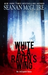 White as a Raven's Wing (InCryptid, #2.6)