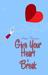 Give Your Heart a...