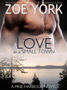 Love in a Small Town by Zoe York