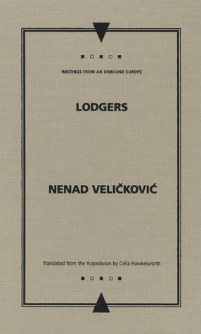 Lodgers (Writings from an Unbound Europe) by Nenad Veličković