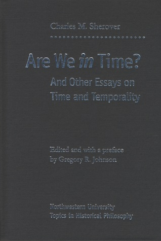 Are We In Time?: And Other Essays on Time and Temporality