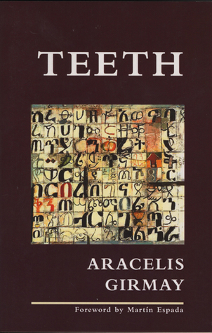 Teeth by Aracelis Girmay