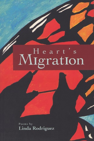 Heart's Migration by Linda Rodriguez