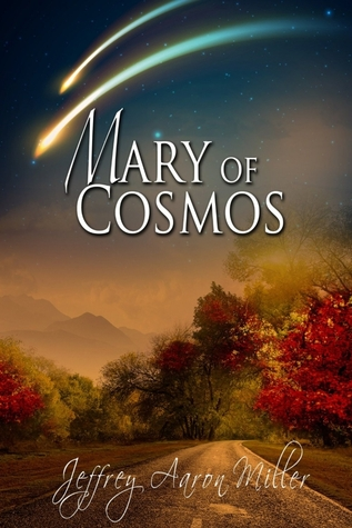 Mary of Cosmos by Jeffrey Aaron Miller