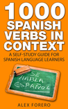 1000 Spanish Verbs in Context by Alex Forero