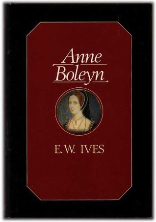 Anne Boleyn by Eric Ives