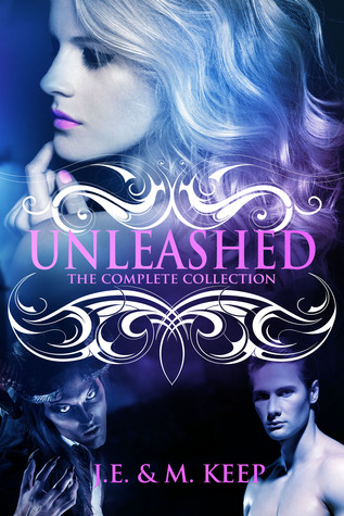 Unleashed - The Complete Collection by M. Keep