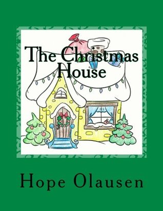 The Christmas House by Hope Olausen