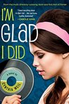 I'm Glad I Did by Cynthia Weil