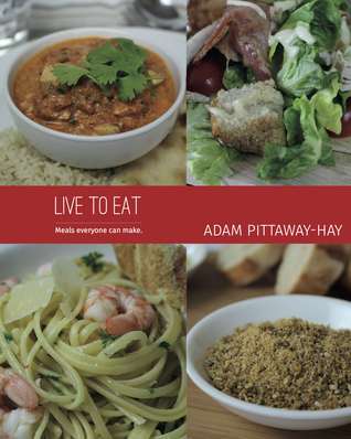 Live to Eat by Adam Pittaway-Hay