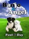Banjo and Angel by Paul G. Day