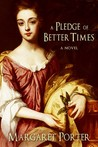 A Pledge of Better Times by Margaret  Porter